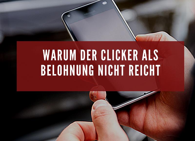 Warum der Clicker alleine als Belohnung nicht ausreicht